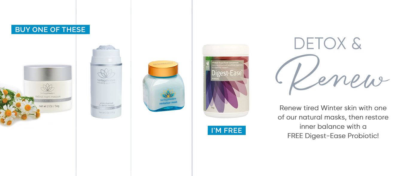 Renew tired Winter skin with one of our natural masks, then restore inner balance with a FREE Digest-Ease Probiotic!